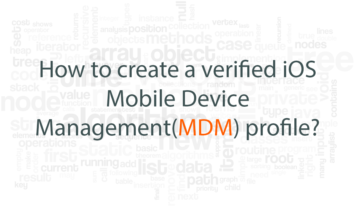 How to create a verified iOS Mobile Device Management(MDM