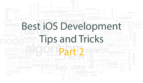 Best iOS Development Tips and Tricks - Part 2