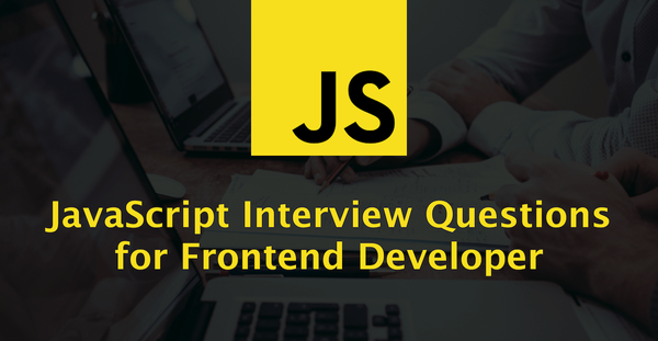 58 JavaScript Interview Questions for Frontend Developer