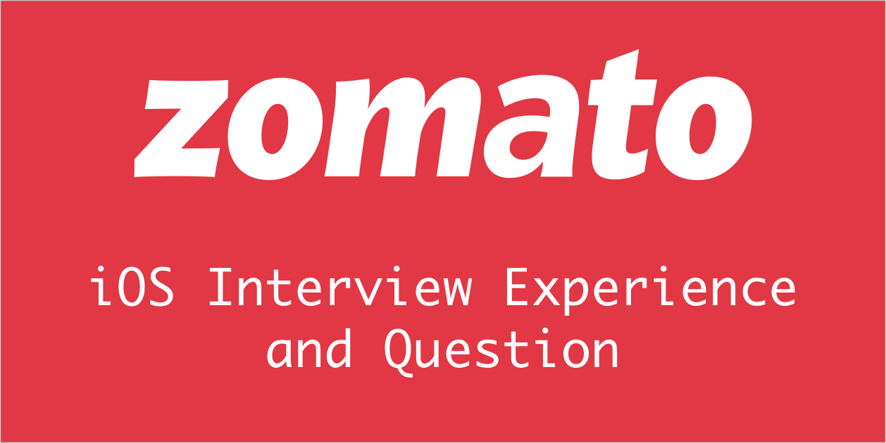 Zomato iOS Interview Experience and Question